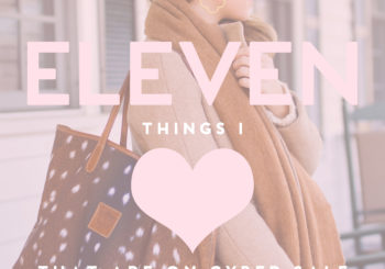 11 things I love that are on cyber sale